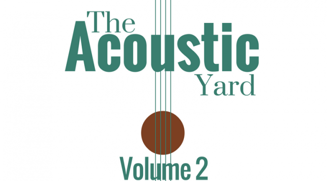 The Acoustic Yard Singer/Songwriters Compilation CD Volume 2